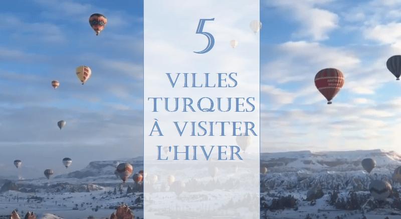 Quelle ville visiter en Turquie en hiver ?
